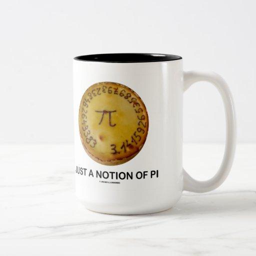 Just A Notion Of Pi (Pi On A Pie) Mug
