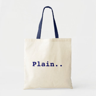 Just a plain old bag.. budget tote bag