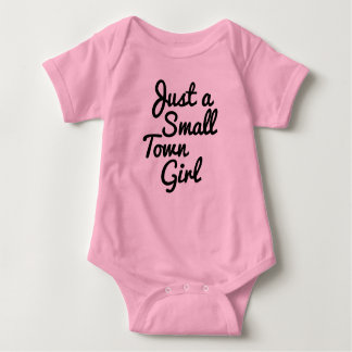 Just a Small Town Girl baby shirt