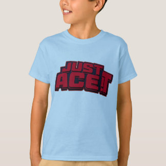 Just Ace It T-Shirt
