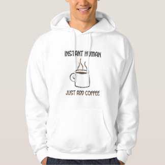 Just Add Coffee! Hoodie