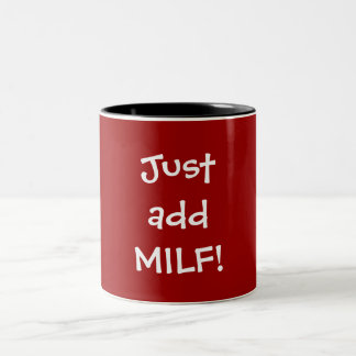 Just add MILF! Two-Tone Coffee Mug