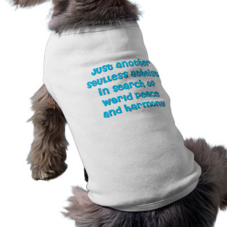 Just another atheist in search of world peace sleeveless dog shirt