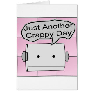 Just Another Crappy Day Cards