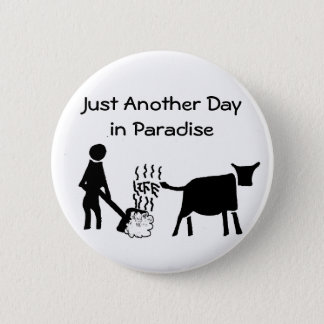 Just Another Day In Paradise 6 Cm Round Badge