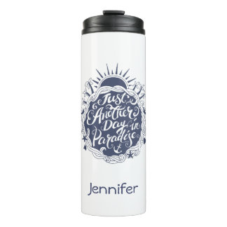 Just Another Day In Paradise | Add Your Name Thermal Tumbler