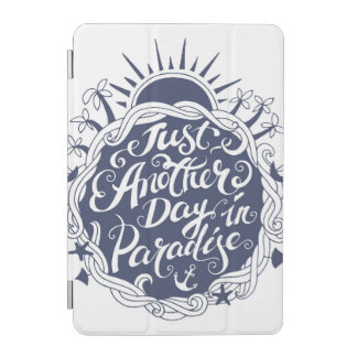 Just Another Day In Paradise iPad Mini Cover