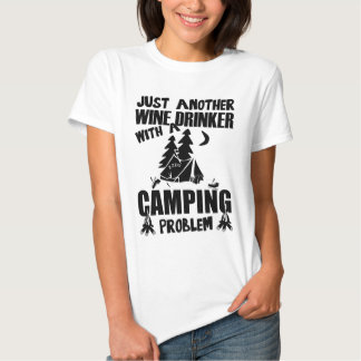 Just Another Wine Drinker With A Camping Problem Shirts