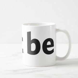 Just be basic white mug