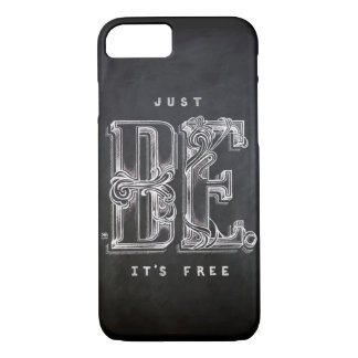 """""""just BE. It's free"""" quote iPhone 7 Case"""