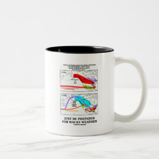 Just Be Prepared For Wacky Weather Two-Tone Coffee Mug