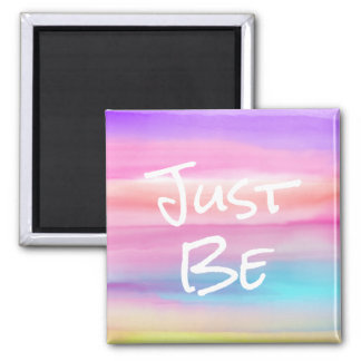 Just Be Watercolor Magnet