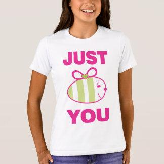 Just BE YOU B-Shirt T-Shirt