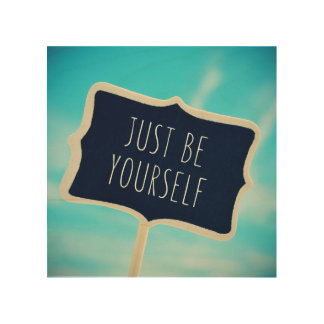 Just Be Yourself Wood Wall Art