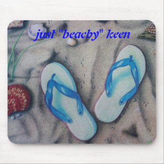 "JUST ""BEACHY KEEN"" MOUSE PAD"