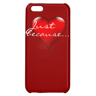 Just because heart experessions iPhone 5C cases