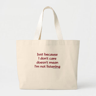 Just Because I Don't Care Bag