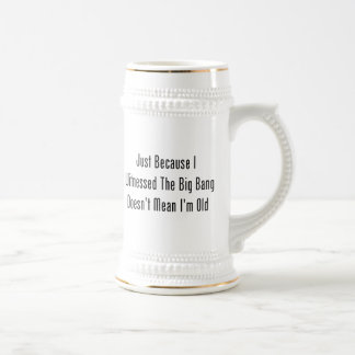 Just Because I Witnessed The Big Bang 18 Oz Beer Stein