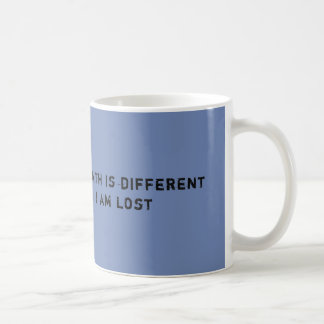 JUST BECAUSE MY PATH IS DIFFERENT, mug