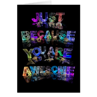 Just Because You Are Awesome Note Card