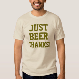 JUST BEER THANKS!/Gold Shirt