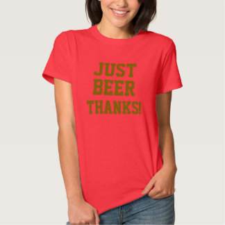 JUST BEER THANKS!/Gold Shirts