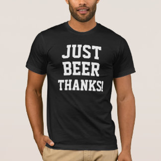 JUST BEER THANKS!/White T-Shirt