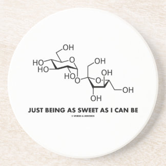 Just Being As Sweet As I Can Be (Sucrose Molecule) Drink Coasters