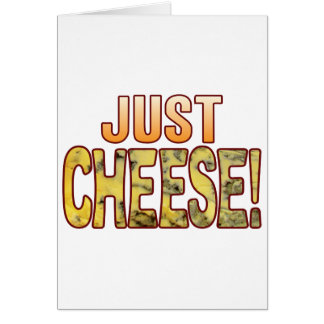 Just Blue Cheese Greeting Card