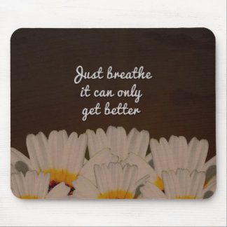 Just Breathe Flower Design Mouse Pad