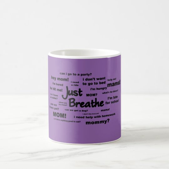 Just Breathe - for Moms Coffee Mug