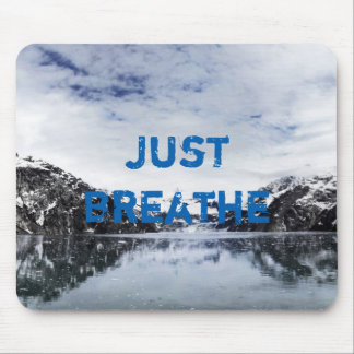 """""""Just Breathe.""""  Inpirational Quote Mouse Pad"""
