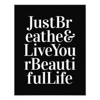 Just Breathe Inspirational Sayings Black White Photographic Print