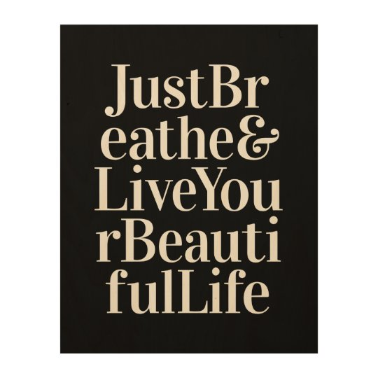Just Breathe Inspirational Sayings Black White Wood Wall