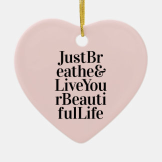 Just Breathe Inspirational Typography Quote Pink Ceramic Heart Decoration