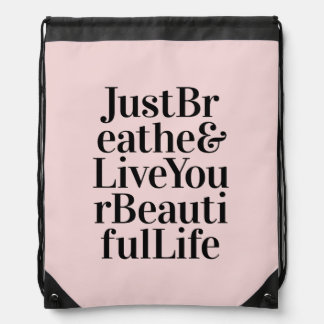 Just Breathe Inspirational Typography Quote Pink Drawstring Backpacks