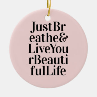 Just Breathe Inspirational Typography Quote Pink Round Ceramic Decoration