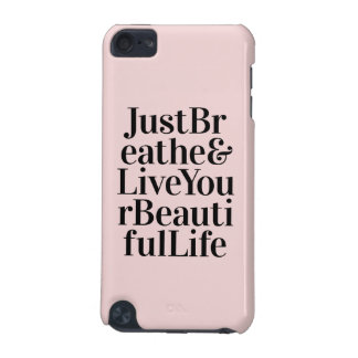 Just Breathe Inspirational Typography Quotes Pink iPod Touch 5G Cover