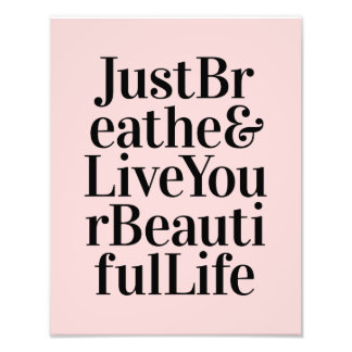 Just Breathe Inspirational Typography Quotes Pink Photograph
