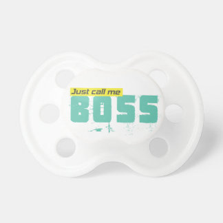 Just call me boss pacifier