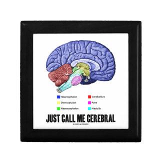 Just Call Me Cerebral (Brain Anatomy Humor) Jewelry Box