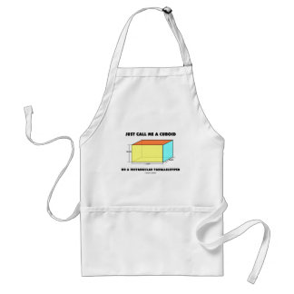 Just Call Me Cuboid Or Rectangular Parallelepiped Apron