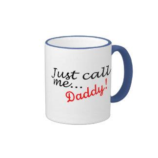 Just Call Me Daddy Mugs