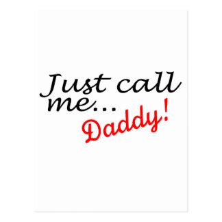 Just Call Me Daddy Postcard