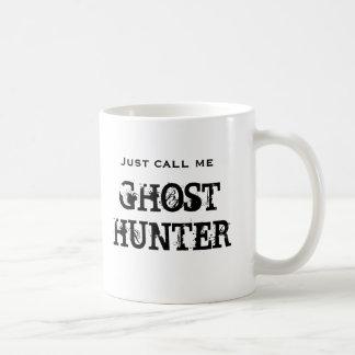 Just call me Ghost Hunter Basic White Mug