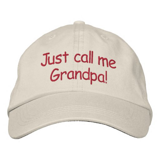 Just call me Grandpa! Embroidered Hat