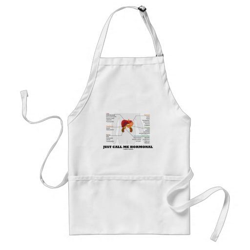 Just Call Me Hormonal Endocrine Alimentary System Apron