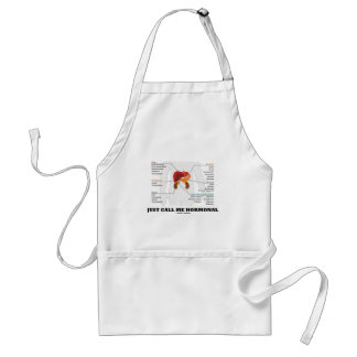 Just Call Me Hormonal Endocrine Alimentary System Standard Apron