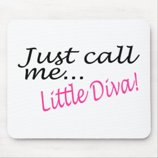 Just Call Me Little Diva Mouse Mat