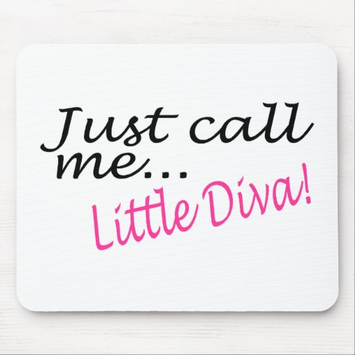 Just Call Me Little Diva Mouse Mats